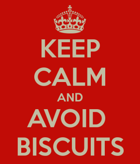 Keep Calm and AvoidBiscuits